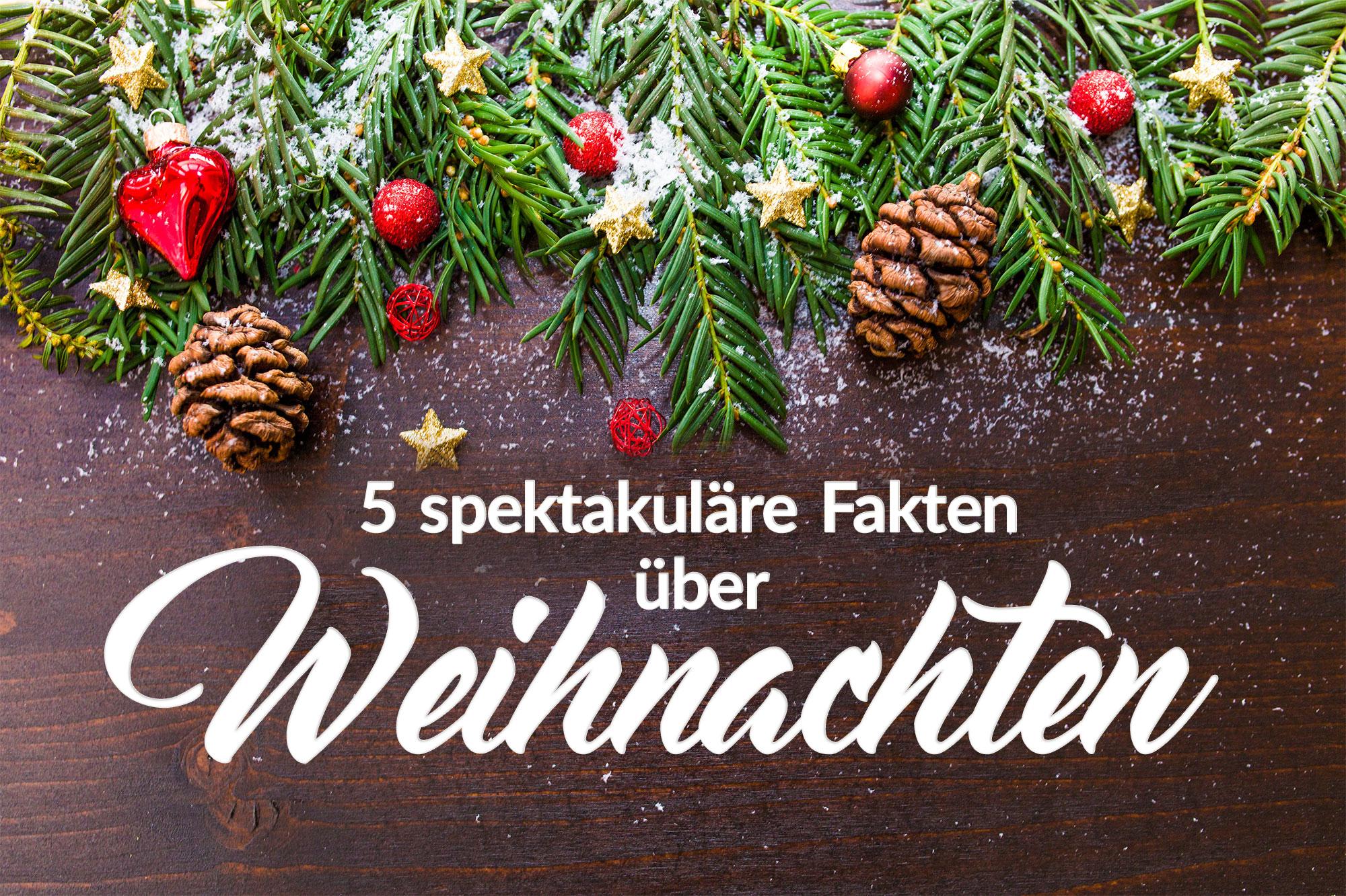 5 spektakuläre Fakten über Weihnachten